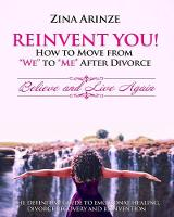Reinvent You! How to Move from We to Me After Divorce: Believe and Live Again (Paperback)