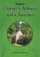 Explore Dorset's Abbeys and Churches (Paperback)