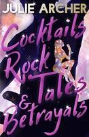 Cocktails, Rock Tales & Betrayals (Paperback)