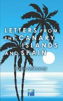 Letters from the Canary Islands and Spain