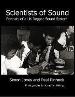 Scientists of Sound: Portraits of a UK Reggae Sound System (Paperback)