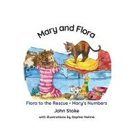 Mary and Flora: Book 2: Flora to the Rescue & Mary's Numbers (Paperback)