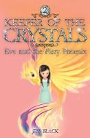 Keeper of the Crystals: 2: Eve and the Fiery Phoenix - Keeper of the Crystals 2 (Paperback)