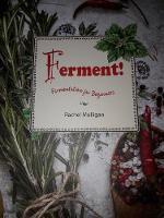Ferment!: Fermentation for Beginners (Hardback)