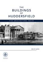The Buildings of Huddersfield: Five Architectural Walks