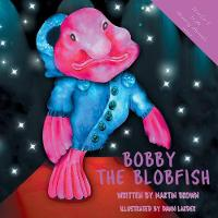 Bobby the Blobfish - Amazing Animals 2 (Paperback)