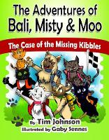 The Case of the Missing Kibbles - The Adventures of Bali, Misty & Moo 2 (Paperback)