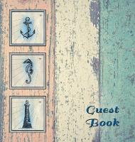 Nautical Guest Book (Hardcover), Visitors Book, Guest Comments Book, Vacation Home Guest Book, Beach House Guest Book, Visitor Comments Book, Seaside Retreat Guest Book