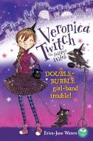 Veronica Twitch the Fabulous Witch: in Double-Bubble girl-band trouble! (Paperback)