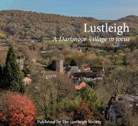 Lustleigh - A Dartmoor Village in focus (Paperback)