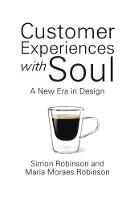 Customer Experiences with Soul: A New Era in Design (Paperback)