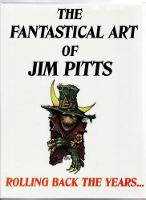 The Fantastical Art of Jim Pitts: Rolling back the years... (Paperback)