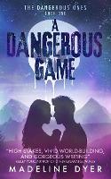 A Dangerous Game - Untamed Series (Paperback)