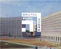 Brutal Bloc Postcards: Soviet era postcards from the Eastern Bloc (Hardback)