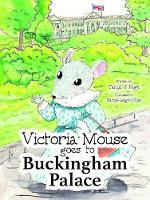 Victoria Mouse visits Buckingham Palace (Paperback)