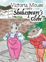 Victoria Mouse visits Shakespeare's Globe (Paperback)