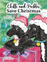 Chilli and Pickles Save Christmas - Chilli and Pickles (Paperback)