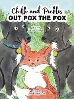 Chilli and Pickles Out Fox the Fox - Chilli and Pickles (Paperback)