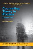 Counselling Theory in Practice - A Student Guide