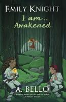 Emily Knight I am... Awakened - Emily Knight 2 (Paperback)