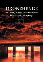 Dronehenge: The Story Behind the Remarkable Neolithic Discovery at Newgrange (Paperback)