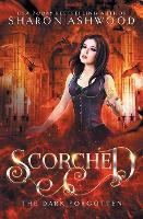 Scorched: The Dark Forgotten - Dark Forgotten 2 (Paperback)