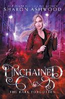 Unchained: The Dark Forgotten - Dark Forgotten 3 (Paperback)