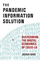 The Pandemic Information Solution: Overcoming the Brutal Economics of Covid-19 (Paperback)