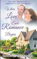 When Love Ends Romance Begins - Lavender Cottage 1 (Paperback)