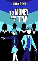 To Money and a TV