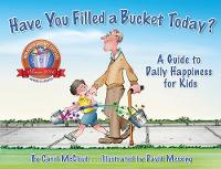 Have You Filled A Bucket Today?: A Guide to Daily Happiness for Kids: 10th Anniversary Edition (Hardback)