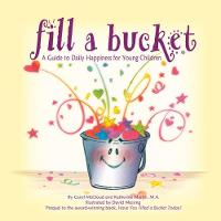 Fill A Bucket: A Guide To Daily Happiness For Young Children (Paperback)