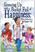 Growing Up With A Bucket Full Of Happiness: Three Rules for a Happier Life (Paperback)