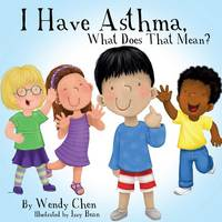 I Have Asthma, What Does That Mean? (Paperback)