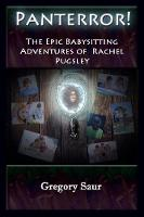 Panterror! The Epic Babysitting Adventures of Rachel Pugsley (Paperback)