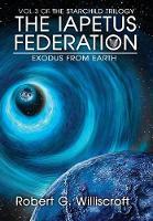 The Iapetus Federation: Exodus from Earth - Starchild Trilogy 3 (Hardback)