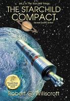 The Starchild Compact: A novel of interplanetary exploration - Starchild Trilogy 2 (Hardback)