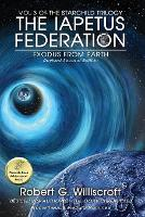 The Iapetus Federation: Exodus from Earth - Starchild Trilogy 3 (Paperback)