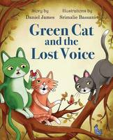 Green Cat and the Lost Voice (Paperback)