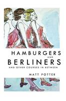 Hamburgers and Berliners and Other Courses in Between (Paperback)