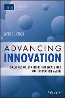 Advancing Innovation: Galvanizing, Enabling, and Measuring for Innovation Value! (Paperback)