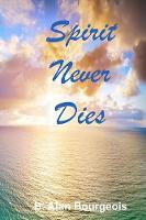 Spirit Never Dies (Paperback)