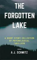 The Forgotten Lake: A Short Story Collection of Psychological Thrillers (Paperback)