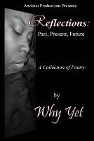 Reflections: Past, Present, Future (Paperback)