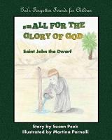 Small for the Glory of God: Saint John the Dwarf (Paperback)