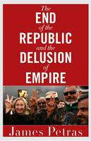 The End of the Republic and the Delusion of Empire (Paperback)