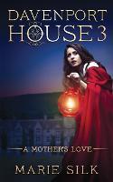 Davenport House 3: A Mother's Love - Davenport House 3 (Paperback)