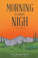 Morning Is Always Nigh: A Colorado Boyhood (Paperback)