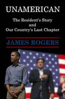 UnAmerican: The Resident's Story and Our Country's Last Chapter (Paperback)