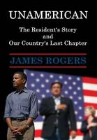 UnAmerican: The Resident's Story and Our Country's Last Chapter (Hardback)
